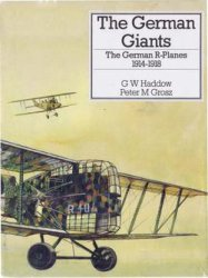 The German Giants: The German R-Planes 1914-1918