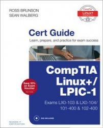 CompTIA Linux+ / LPIC-1 Cert Guide: (Exams LX0-103 & LX0-104/101-400 & 102- ...
