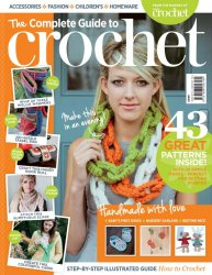 The Complete Guide to Crochet, Vol.1 2013