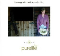 Rowan. Purelife - The Organic Cotton Collection
