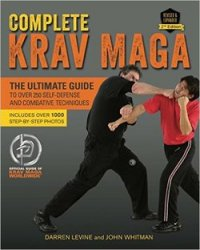 Complete Krav Maga: The Ultimate Guide to Over 250 Self-Defense and Combative Techniques, 2nd Edition