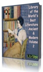 Library of the World's Best Literature, Ancient and Modern, volume 2  (Ауд ...