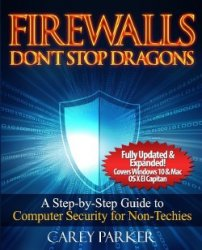 Firewalls Don't Stop Dragons: A Step-By-Step Guide to Computer Security for Non-Techies, 2nd edition