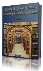 Library of the World's Best Literature, Ancient and Modern, volume 6   (Ау ...