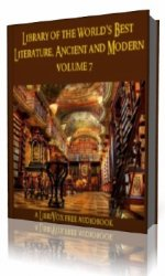 Library of the World's Best Literature, Ancient and Modern, volume 7  (Ауд ...