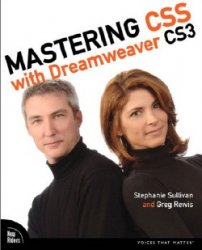 Stephanie Sullivan, Greg Rewis - Mastering CSS with Dreamweaver CS3