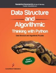 Narasimha Karumanchi - Data Structure and Algorithmic Thinking with Python: Data Structure and Algorithmic Puzzles