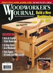 Woodworker's Journal, February 2017