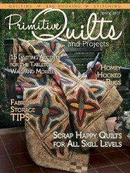 Primitive Quilts and Projects Magazine — Spring 2017