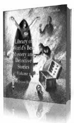 Library of the World's Best Mystery and Detective Stories, Volume 3  (Ауди ...