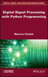 Maurice Charbit - Digital Signal Processing with Python Programming