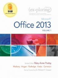 Mary Anne Poatsy, Keith Mulbery - Exploring Microsoft Office 2013, Volume 1