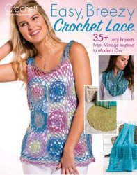 Crochet! - Easy, Breezy Crochet Lace 2017