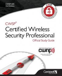 Cwsp (R) Certified Wireless Security Professional Official Study Guide: Sec ...