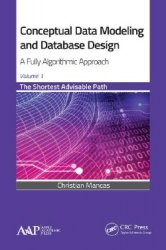 Conceptual Data Modeling and Database Design: A Fully Algorithmic Approach, ...
