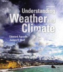 Understanding Weather and Climate, 7th Edition