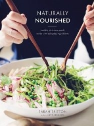 Naturally Nourished: Healthy, Delicious Meals Made with Everyday Ingredient ...