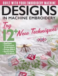 Designs in Machine Embroidery - March/April 2017