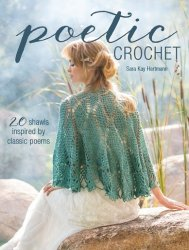 Hartmann S. K. - Poetic Crochet: 20 Shawls Inspired by Classic Poems