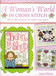 A Womans World In Cross Stitch - 2009