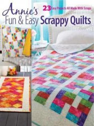 Fun & Easy Scrappy Quilts 2017