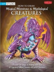 How to Draw Magical, Monstrous & Mythological Creatures: Discover the magic ...