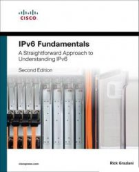 IPv6 Fundamentals: A Straightforward Approach to Understanding IPv6, Second ...