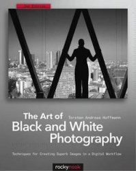 The Art of Black and White Photography: Techniques for Creating Superb Imag ...