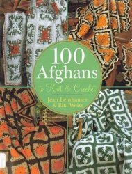 100 Afghans to Knit and Crochet