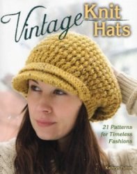 Vintage Knit Hats: 21 Patterns for Timeless Fashions