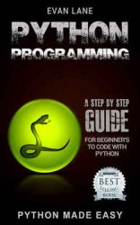 Python Programming: A Step by Step Beginner's Guide to Coding with Python  ...