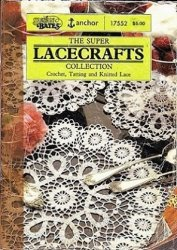 The Super Lacecrafts colection crochet, tatting and knitted lace