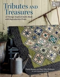 Tributes and Treasures: 12 Vintage-inspired Quilts Made With Reproduction P ...