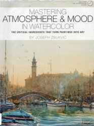 Mastering Atmosphere and Mood in Watercolor: The Critical Ingredients That  ...