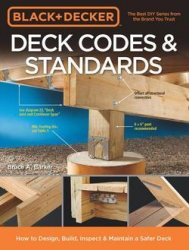 Black & Decker Deck Codes & Standards: How to Design, Build, Inspect & Main ...