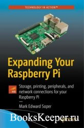 Expanding Your Raspberry Pi: Storage, printing, peripherals, and network co ...