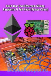 Build Your Own Ethereum Mining Raspberry Pi Full Node [Python Client]: Mini ...