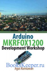 Arduino MKRFOX1200 Development Workshop