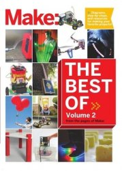 Best of Make: Volume 2: 65 Projects and Skill Builders from the Pages of Ma ...