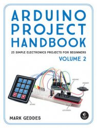 Arduino Project Handbook, Volume 2: 25 Simple Electronics Projects for Begi ...