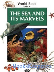 World Book Looks at: The Sea and Its Marvels