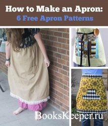 How to Make an Apron: 6 Free Apron Patterns