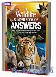 BBC Wildlife - The BBC Wildlife Bumper Book of Answers 2013