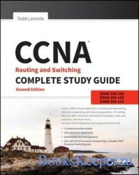 CCNA Routing and Switching Complete Study Guide: Exam 100-105, Exam 200-105 ...