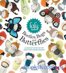 Lalylala's Beetles Bugs and Butterflies: A Crochet Story of Tiny Creatures ...