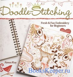 Doodle-Stitching: Fresh & Fun Embroidery for Beginners
