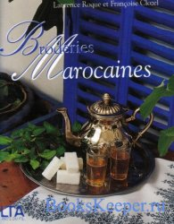 Laurence Roque, Francoise Clozel - Broderies Marocaines