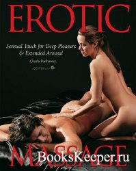 Erotic Massage. Sensual Touch for Deep Pleasure & Extended Arousal