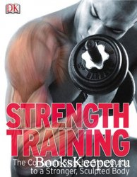 Strength Training: The Complete Step-by-Step Guide to a Stronger, Sculpted  ...