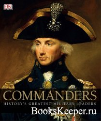 Commanders: History's Greatest Military Leaders
